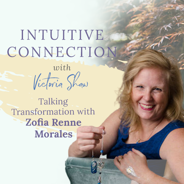 Intuitive Connections podcast cover art Talking Transformations with Zofia Morales