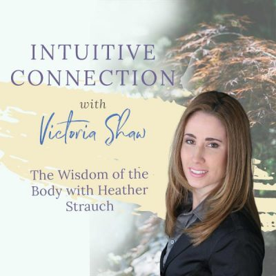 EP 24: The Wisdom of the Body with Heather Strauch