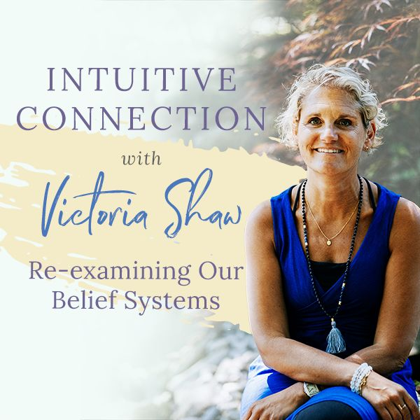 Re-examining our belief systems podcast