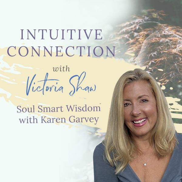 Intuition podcast with Karen Garvey and Victoria Shaw