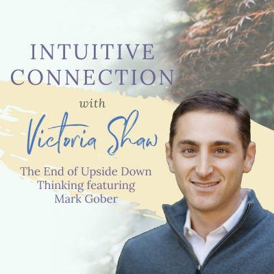 EP 80: The End of Upside Down Thinking featuring Mark Gober